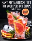 Fast Metabolism Diet for your Perfect Shape Cover Image
