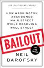 Bailout: How Washington Abandoned Main Street While Rescuing Wall Street Cover Image