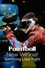Paintball New Winner: Somthing's Not Right: Paintballs Cover Image