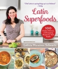 Latin Superfoods: 100 Simple, Delicious, and Energizing Recipes for Total Health Cover Image