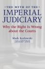 The Myth of the Imperial Judiciary: Why the Right Is Wrong about the Courts Cover Image