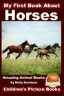 My First Book about Horses - Amazing Animal Books - Children's Picture Books Cover Image