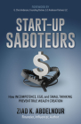 Start-Up Saboteurs: How Incompetence, Ego, and Small Thinking Prevent True Wealth Creation Cover Image