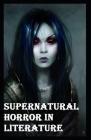 Supernatural Horror in Literature-Original Edition(Annotated) Cover Image