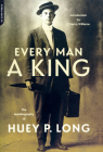 Every Man A King: The Autobiography Of Huey P. Long Cover Image