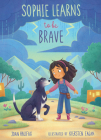 Sophie Learns to Be Brave Cover Image