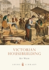 Victorian Housebuilding Cover Image