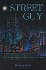 Street Guy: A US Secret Service Undercover Operator Cover Image