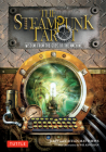 The Steampunk Tarot: Wisdom from the Gods of the Machine Cover Image
