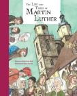 The Life and Times of Martin Luther Cover Image