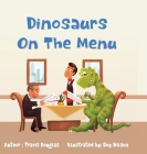Dinosaurs on the Menu: The one who eats the Dinosaur Cover Image