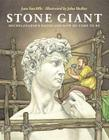 Stone Giant: Michelangelo's David and How He Came to Be Cover Image