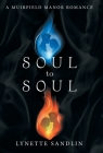 Soul to Soul: A Muirfield Manor Romance Cover Image