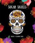 Sugar Skulls: Design & Coloring Book Cover Image