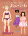 Color, Cut, Play Dress Up Paper Dolls, Fabulous Party: Fashion Activity Book, Paper Dolls for Scissors Skills and Coloring Cover Image