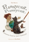 Pussycat, Pussycat, Where Have You Been? Cover Image