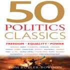 50 Politics Classics: Freedom, Equality, Power Cover Image