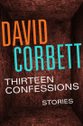 Thirteen Confessions: Stories Cover Image