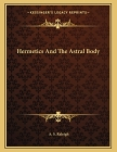 Hermetics And The Astral Body Cover Image
