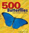 500 Butterflies: Butterflies from Around the World Cover Image