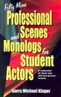 Fifty More Professional Scenes and Monologs for Student Actors: A Collection of Short One-And Two-Person Scenes Cover Image