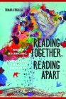 Reading Together, Reading Apart: Identity, Belonging, and South Asian American Community (Asian American Experience) Cover Image