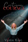 Contagious Courage: Living In Freedom Cover Image