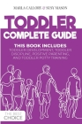 Toddler Complete Guide: This Book Includes: Toddler Development, Toddler Discipline, Positive Parenting, and Toddler Potty- Training Cover Image