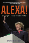 Alexa!: Changing the Face of Canadian Politics Cover Image