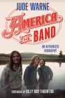 America, the Band: An Authorized Biography Cover Image