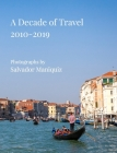 A Decade of Travel: 2010-2019 (Trade Edition) Cover Image