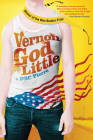 Vernon God Little: A 21st Century Comedy in the Presence of Death Cover Image
