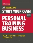 Start Your Own Personal Training Business: Your Step-By-Step Guide to Success (Startup) Cover Image