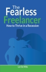 The Fearless Freelancer: How to Thrive in a Recession Cover Image