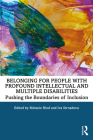 Belonging for People with Profound Intellectual and Multiple Disabilities: Pushing the Boundaries of Inclusion Cover Image