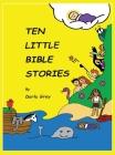 Ten Little Bible Stories Cover Image