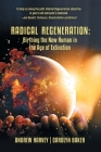Radical Regeneration: : Birthing the New Human in the Age of Extinction Cover Image