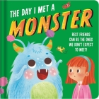 The Day I Met a Monster: Padded Board Book Cover Image