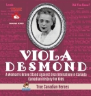 Viola Desmond - A Woman's Brave Stand Against Discrimination in Canada - Canadian History for Kids - True Canadian Heroes Cover Image