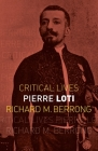 Pierre Loti (Critical Lives) Cover Image