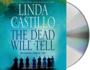 The Dead Will Tell: A Kate Burkholder Novel Cover Image