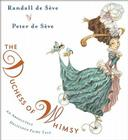 The Duchess of Whimsy: An Absolutely Delicious Fairy Tale Cover Image