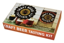 Craft Beer Tasting Kit: Everything You Need for a Beer-Tasting Party Cover Image