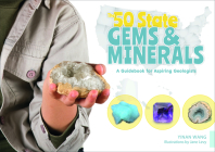 The 50 State Gems and Minerals: A Guidebook for Aspiring Geologists Cover Image