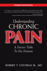 Understanding Chronic Pain: A Doctor Talks to His Patients Cover Image