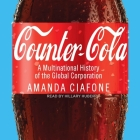 Counter-Cola Lib/E: A Multinational History of the Global Corporation Cover Image