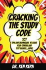 Cracking the Study Code: 101 Tips and Techniques to Raise Your Grades and Test Scores...Now! Cover Image