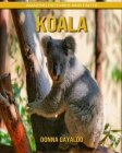 Koala: Amazing Pictures and Facts Cover Image