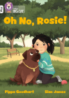 Oh No, Rosie!: Band 10+/White Plus (Collins Big Cat) Cover Image