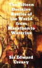 The Fifteen Decisive Battles of the World from Marathon to Waterloo Cover Image